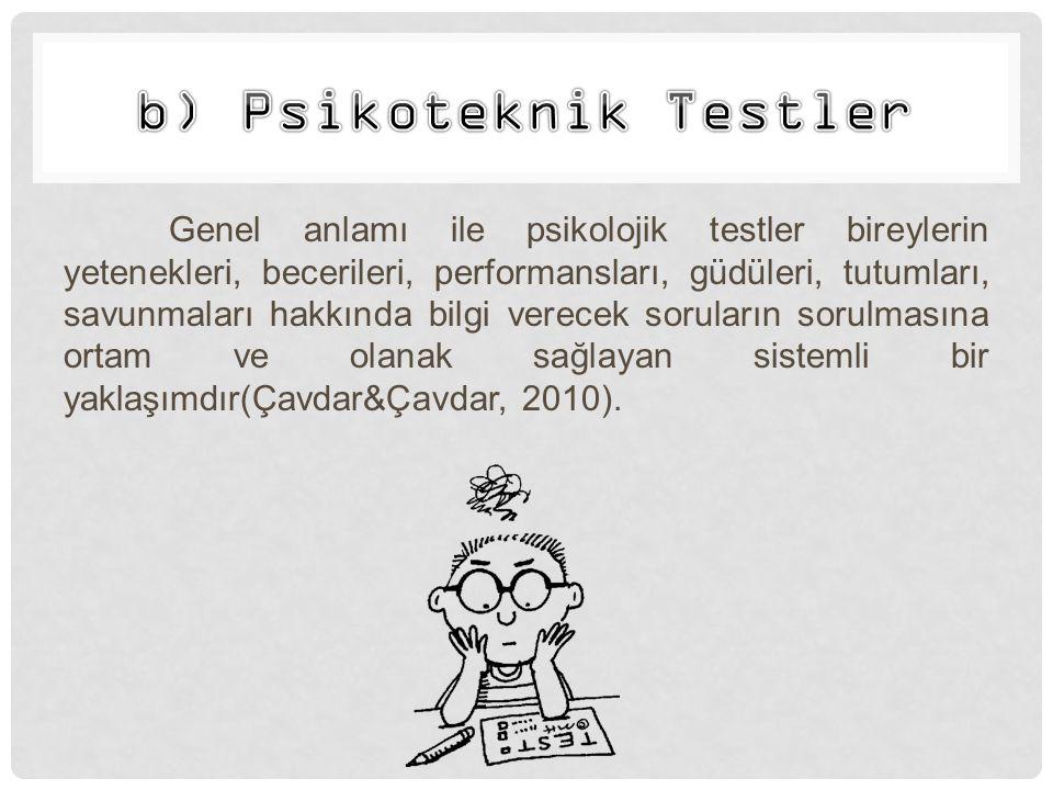 b) Psikoteknik Testler