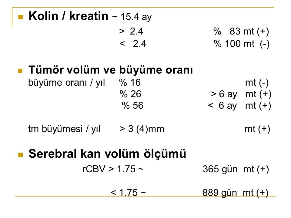 Serebral kan volüm ölçümü rCBV > 1.75 ~ 365 gün mt (+)