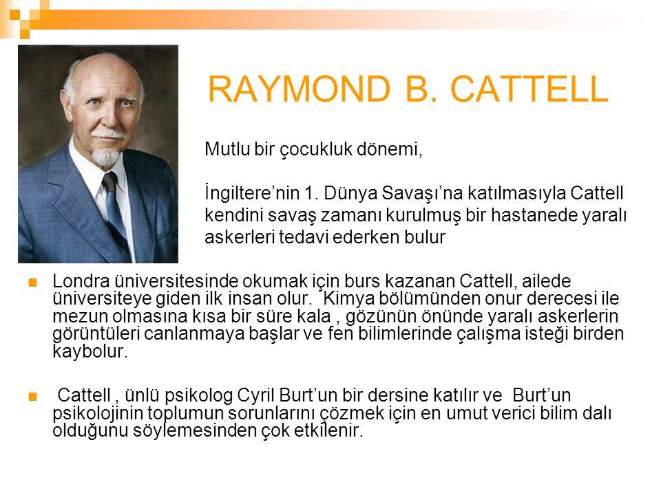 RAYMOND B. CATTELL Mutlu bir çocukluk dönemi,