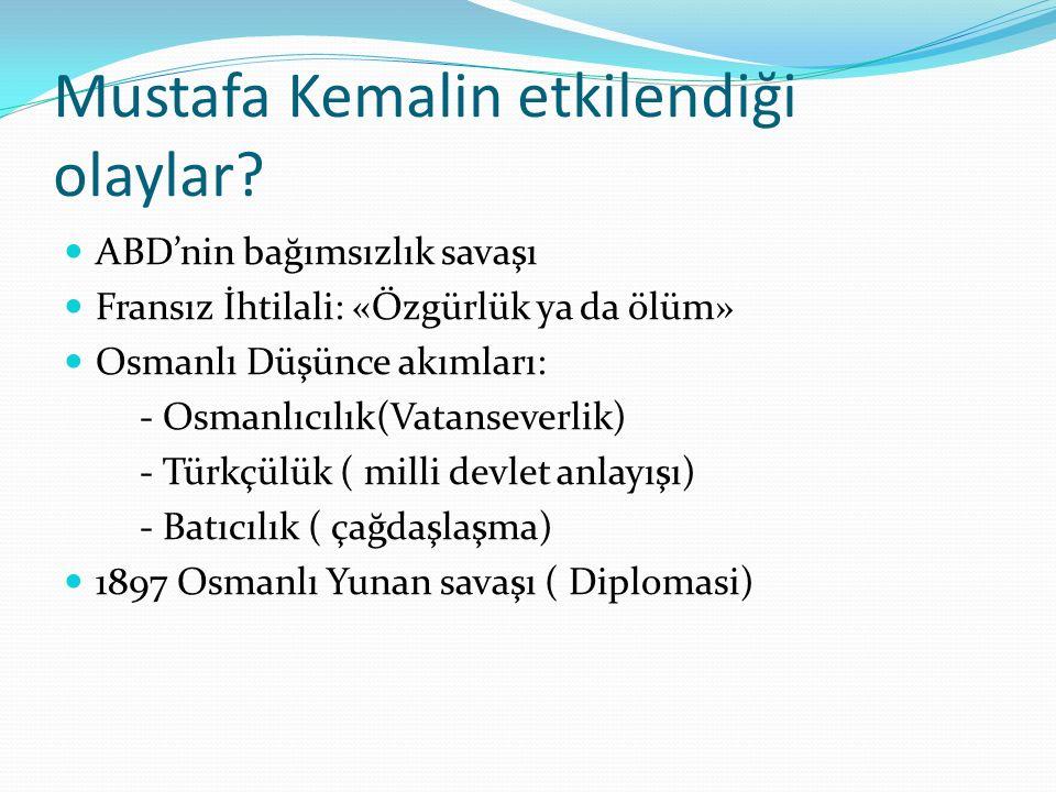 Mustafa Kemalin etkilendiği olaylar