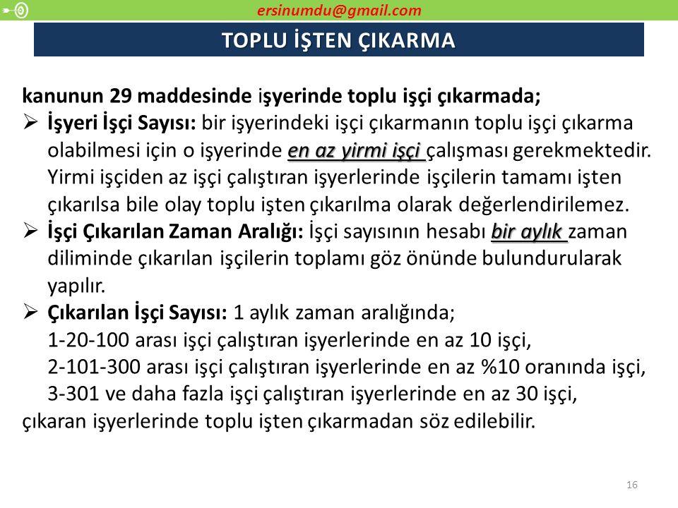 ersinumdu@gmail.com TOPLU İŞTEN ÇIKARMA. kanunun 29 maddesinde işyerinde toplu işçi çıkarmada;