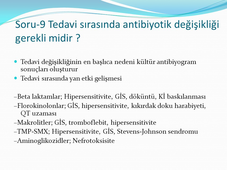 Soru-9 Tedavi sırasında antibiyotik değişikliği gerekli midir