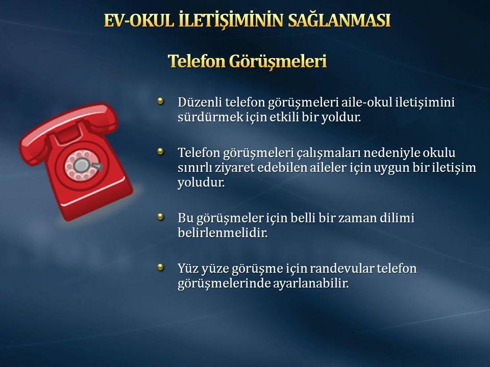EV-OKUL İLETİŞİMİNİN SAĞLANMASI Telefon Görüşmeleri