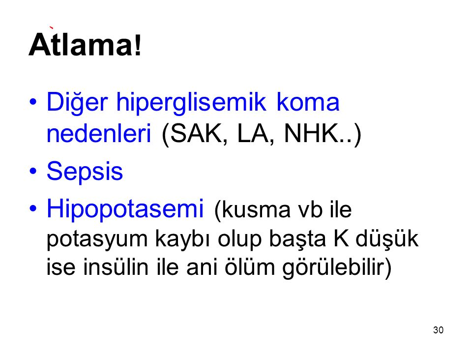 Atlama! Diğer hiperglisemik koma nedenleri (SAK, LA, NHK..) Sepsis