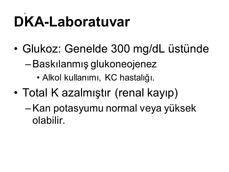 DKA-Laboratuvar Glukoz: Genelde 300 mg/dL üstünde
