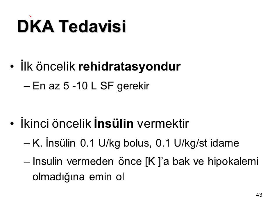 DKA Tedavisi İlk öncelik rehidratasyondur