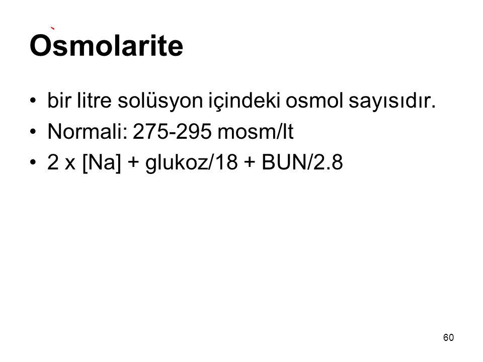Osmolarite bir litre solüsyon içindeki osmol sayısıdır.