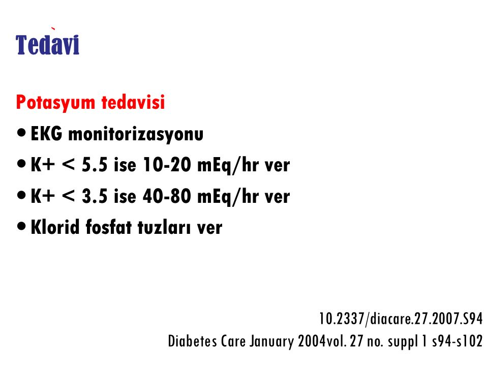 Tedavi Potasyum tedavisi EKG monitorizasyonu