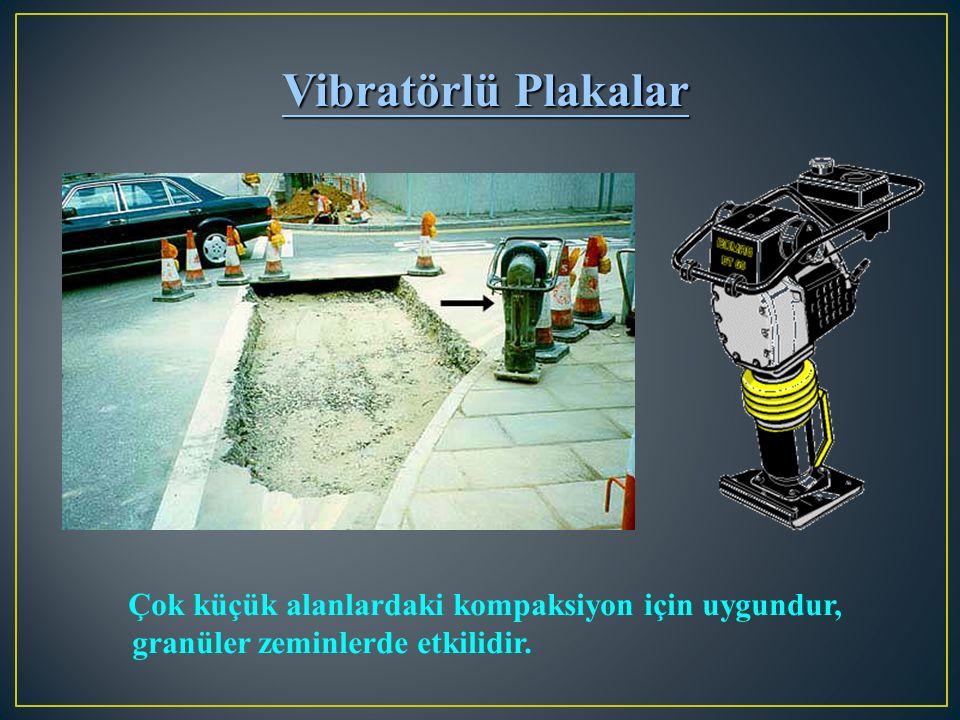 Vibratörlü Plakalar Çok küçük alanlardaki kompaksiyon için uygundur, granüler zeminlerde etkilidir.