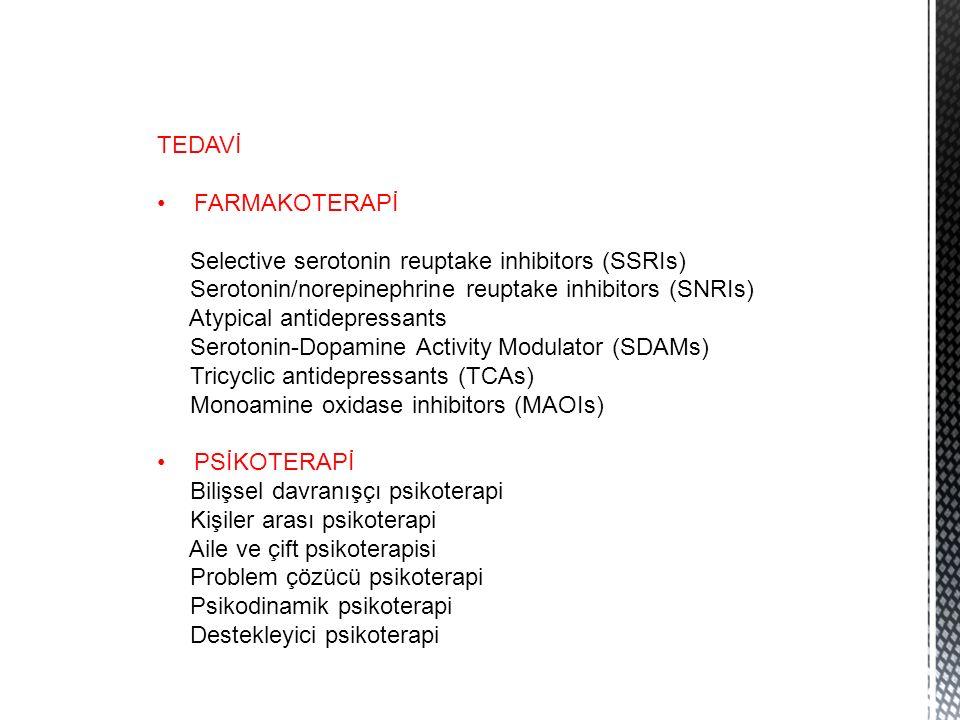 TEDAVİ FARMAKOTERAPİ. Selective serotonin reuptake inhibitors (SSRIs) Serotonin/norepinephrine reuptake inhibitors (SNRIs)