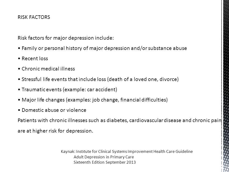 Risk factors for major depression include: