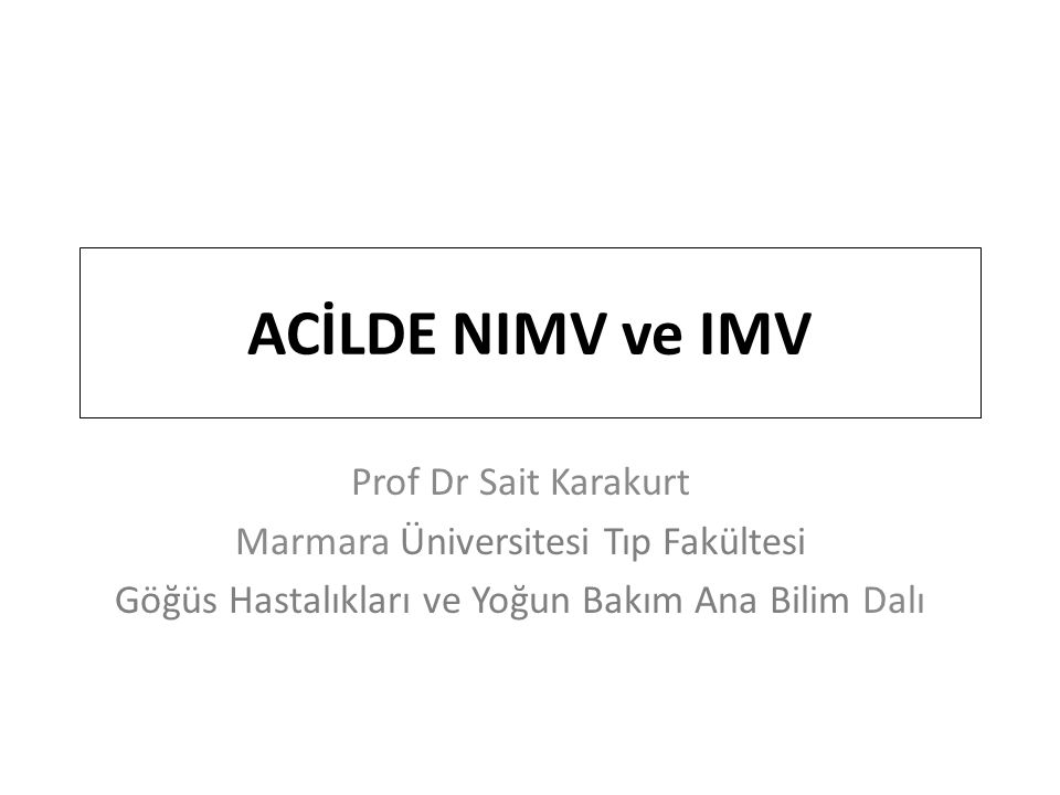 ACİLDE NIMV ve IMV Prof Dr Sait Karakurt
