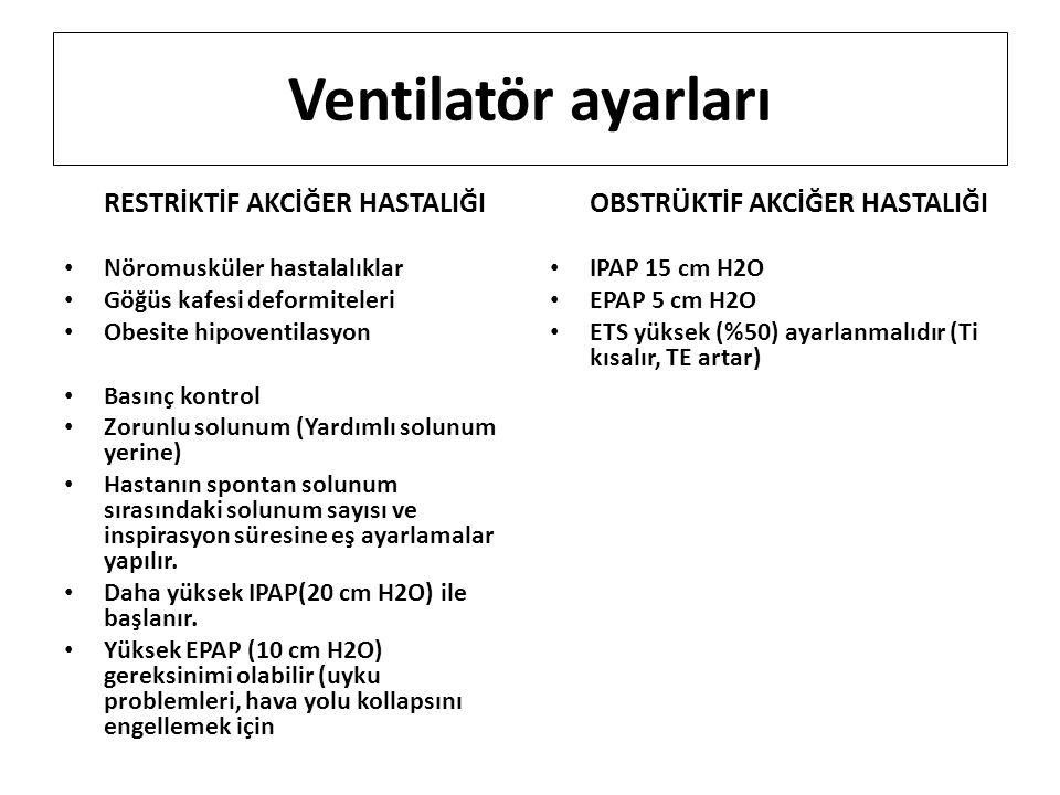 Ventilatör ayarları RESTRİKTİF AKCİĞER HASTALIĞI