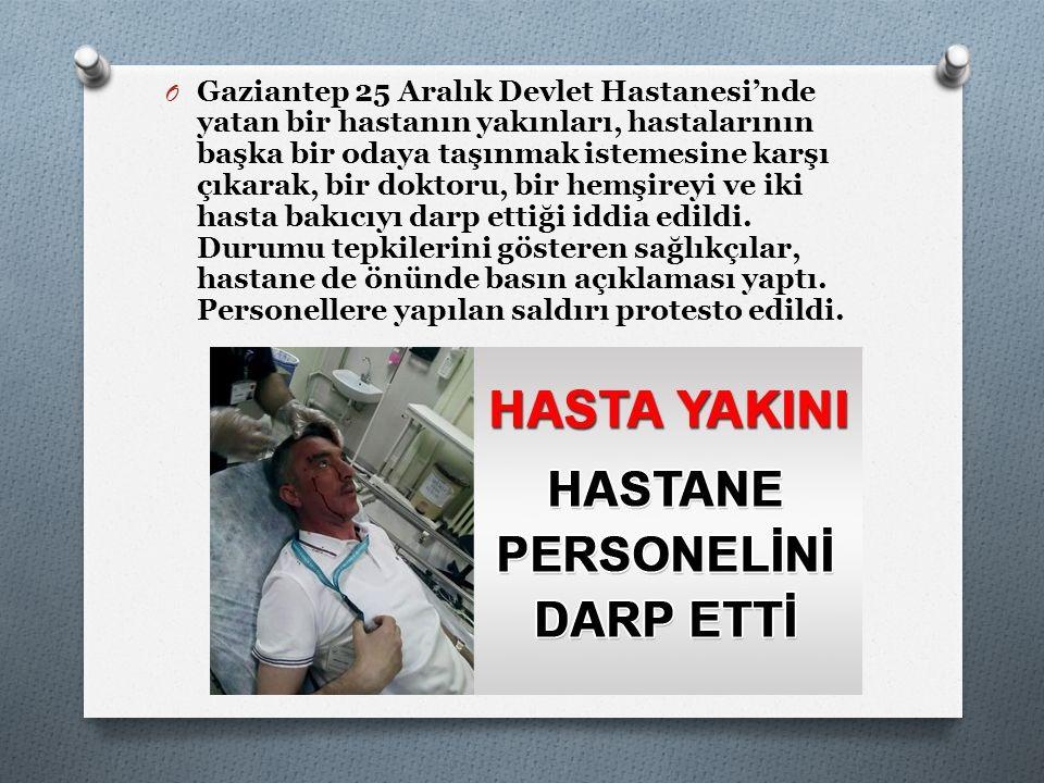 Gaziantep 25 Aralık Devlet Hastanesi'nde yatan bir hastanın yakınları, hastalarının başka bir odaya taşınmak istemesine karşı çıkarak, bir doktoru, bir hemşireyi ve iki hasta bakıcıyı darp ettiği iddia edildi.