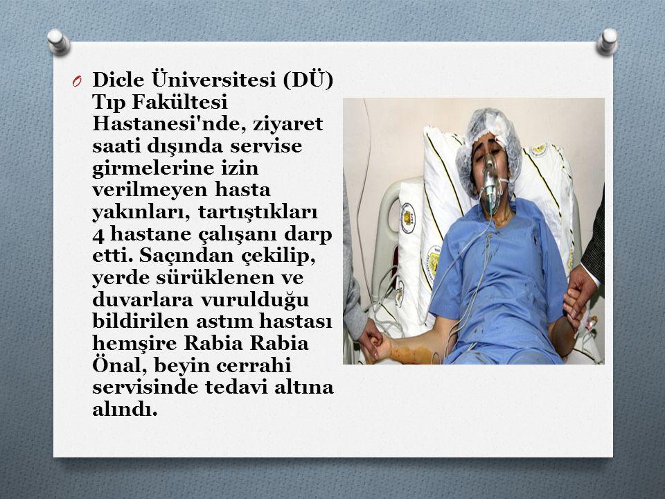 Dicle Üniversitesi (DÜ) Tıp Fakültesi Hastanesi nde, ziyaret saati dışında servise girmelerine izin verilmeyen hasta yakınları, tartıştıkları 4 hastane çalışanı darp etti.