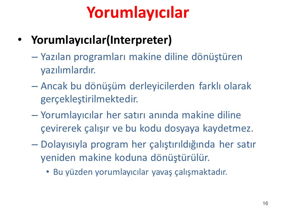 Yorumlayıcılar Yorumlayıcılar(Interpreter)