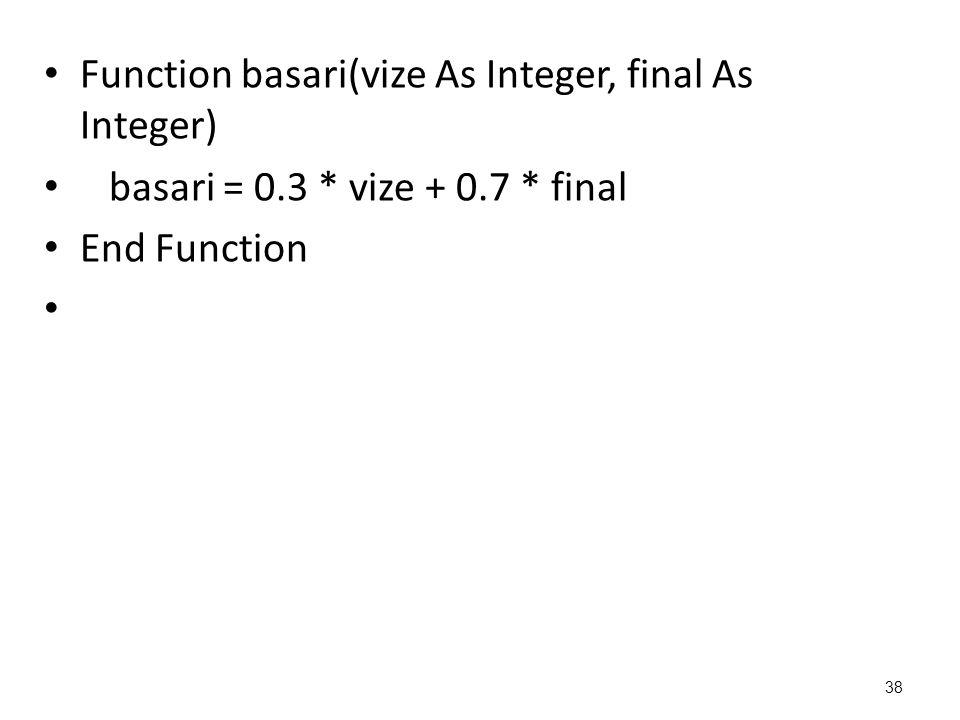 Function basari(vize As Integer, final As Integer)