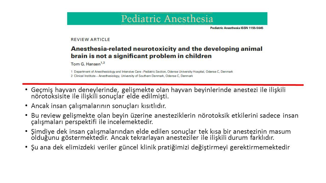 Geçmiş hayvan deneylerinde, gelişmekte olan hayvan beyinlerinde anestezi ile ilişkili nörotoksisite ile ilişkili sonuçlar elde edilmişti.