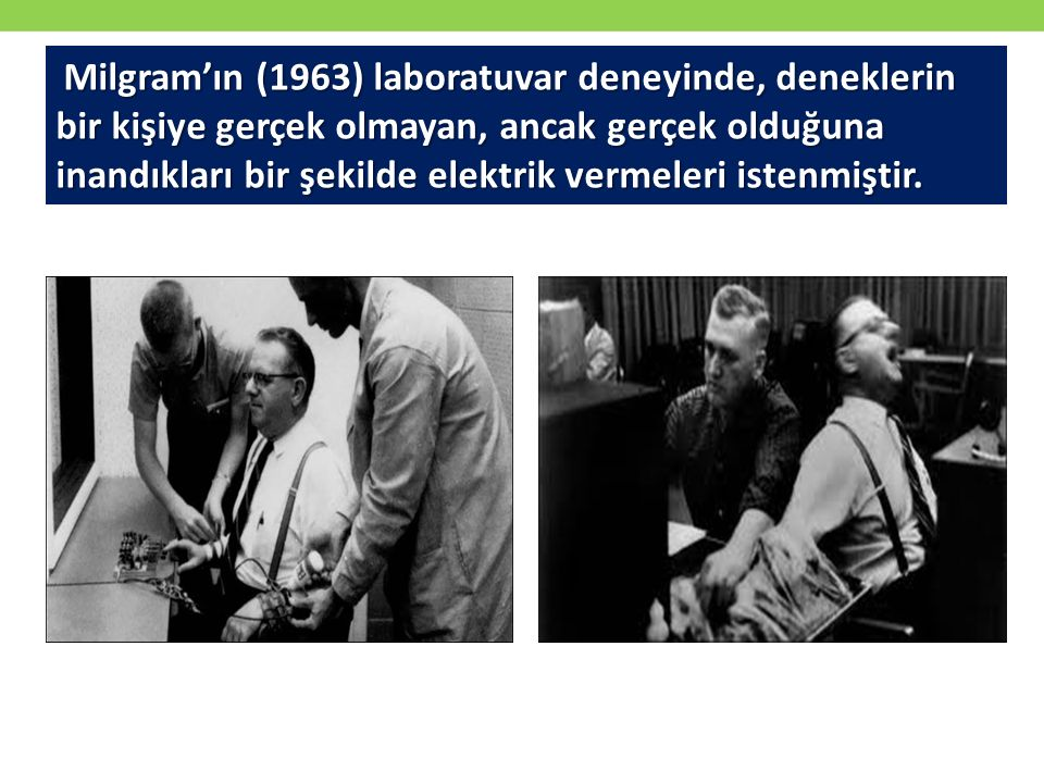 Milgram'ın (1963) laboratuvar deneyinde, deneklerin bir kişiye gerçek olmayan, ancak gerçek olduğuna inandıkları bir şekilde elektrik vermeleri istenmiştir.