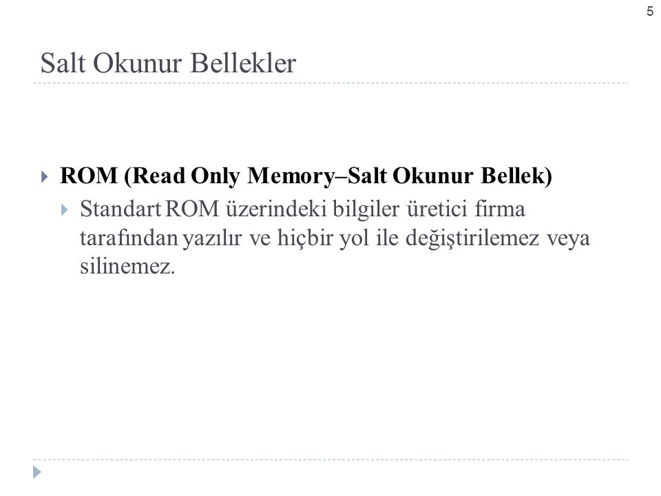 Salt Okunur Bellekler ROM (Read Only Memory–Salt Okunur Bellek)