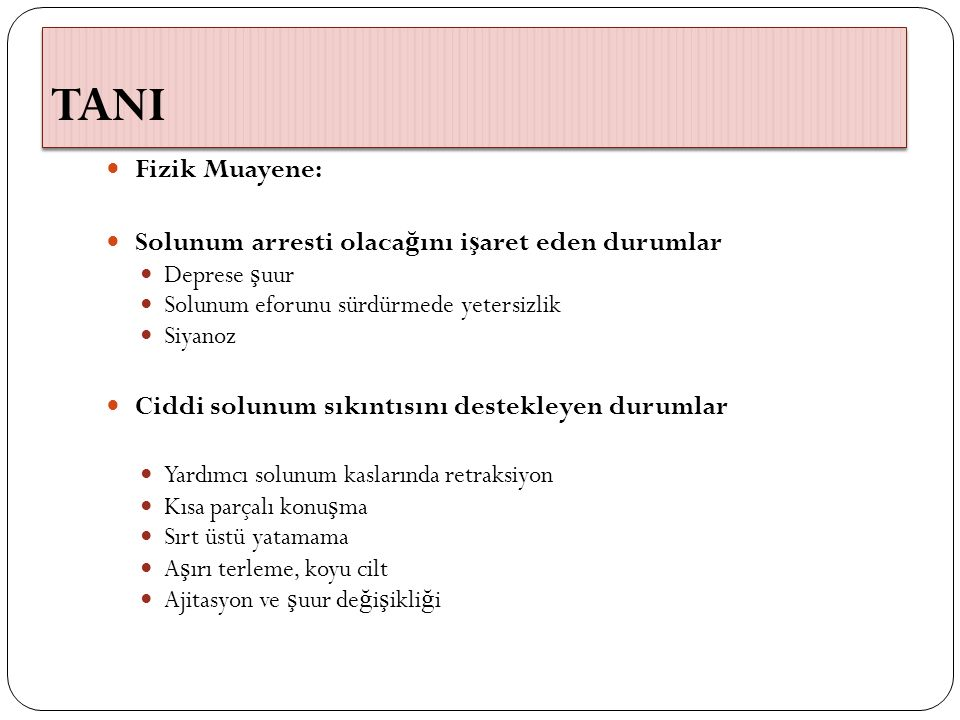 TANI Fizik Muayene: Solunum arresti olacağını işaret eden durumlar