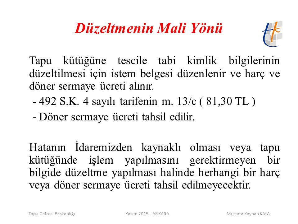 Tapu Dairesi Başkanlığı Kasım 2015 - ANKARA Mustafa Kayhan KAYA