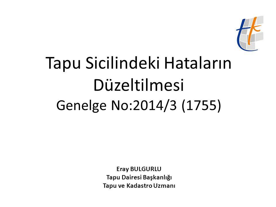 Tapu Sicilindeki Hataların Düzeltilmesi Genelge No:2014/3 (1755)