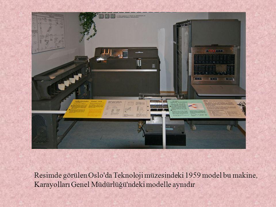Resimde görülen Oslo da Teknoloji müzesindeki 1959 model bu makine, Karayolları Genel Müdürlüğü ndeki modelle aynıdır