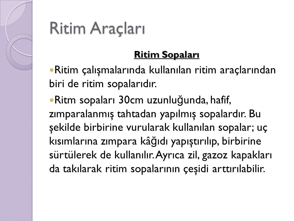 Ritim Araçları Ritim Sopaları. Ritim çalışmalarında kullanılan ritim araçlarından biri de ritim sopalarıdır.