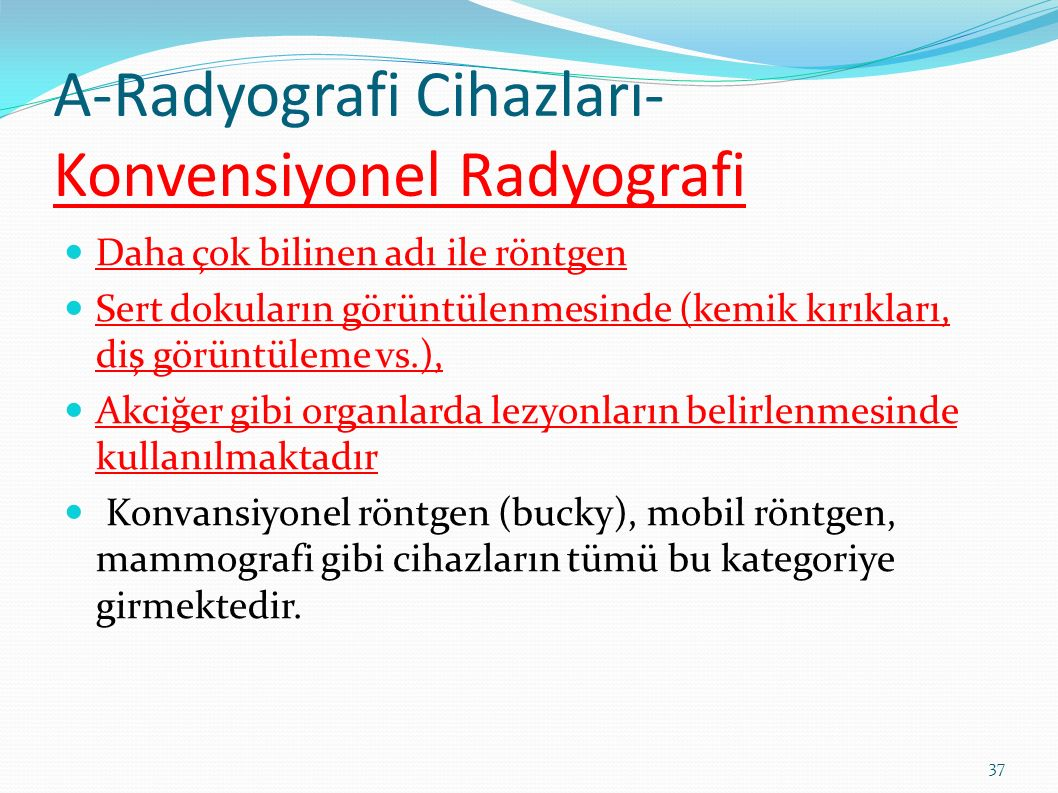 A-Radyografi Cihazları-Konvensiyonel Radyografi