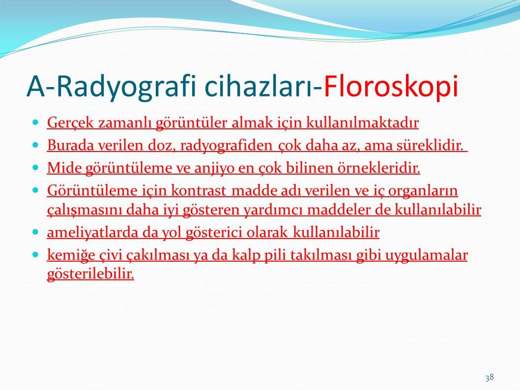 A-Radyografi cihazları-Floroskopi
