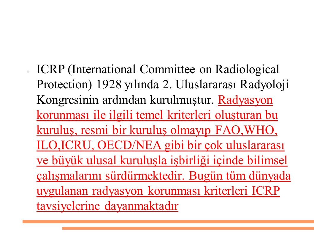 ICRP (International Committee on Radiological Protection) 1928 yılında 2.