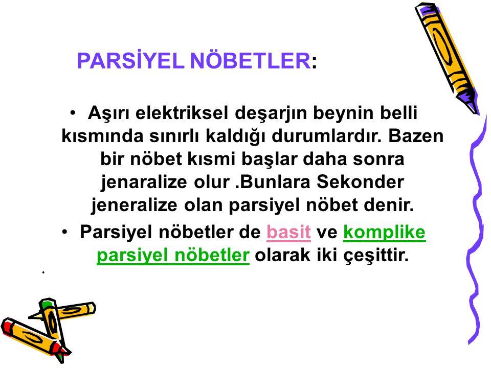 PARSİYEL NÖBETLER: