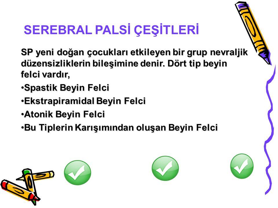 SEREBRAL PALSİ ÇEŞİTLERİ
