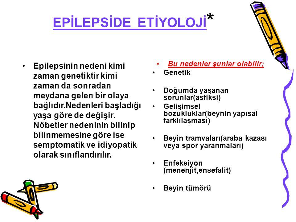 EPİLEPSİDE ETİYOLOJİ*
