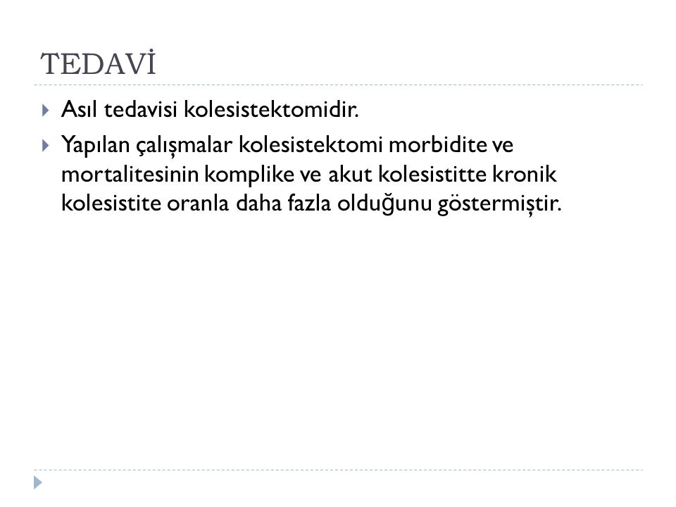 TEDAVİ Asıl tedavisi kolesistektomidir.