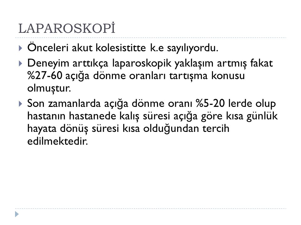 LAPAROSKOPİ Önceleri akut kolesistitte k.e sayılıyordu.
