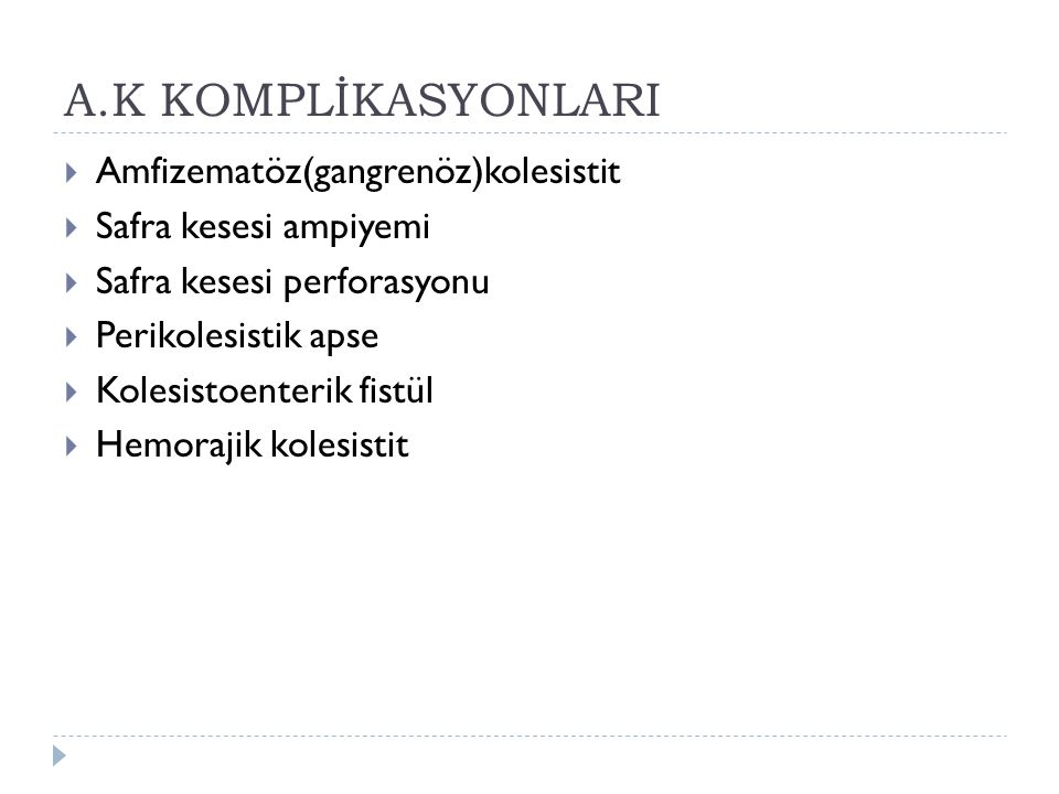 A.K KOMPLİKASYONLARI Amfizematöz(gangrenöz)kolesistit