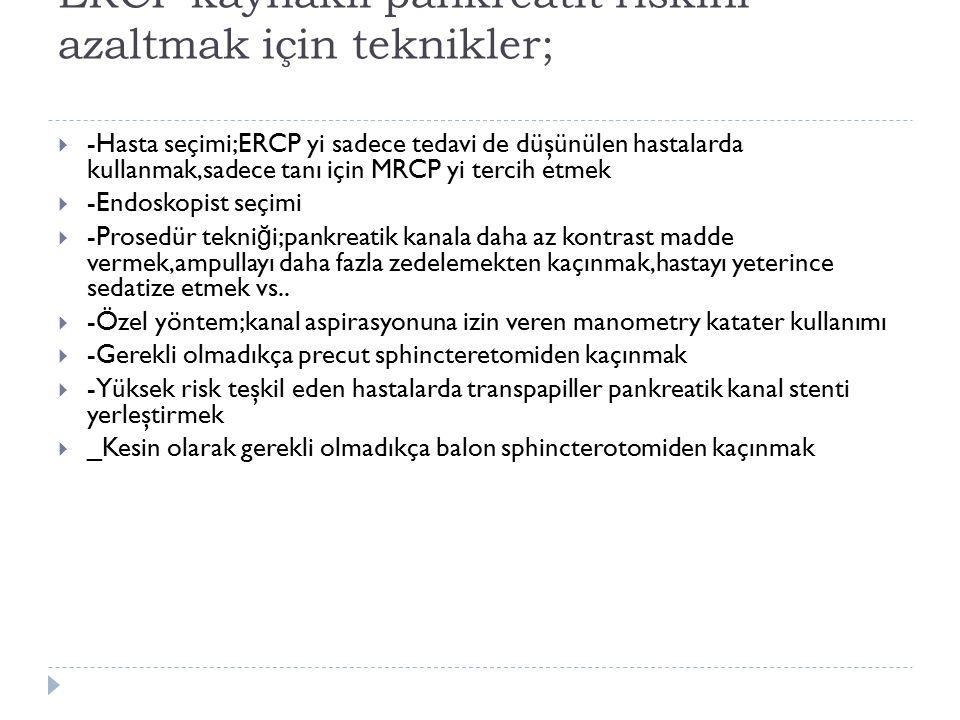 ERCP kaynaklı pankreatit riskini azaltmak için teknikler;