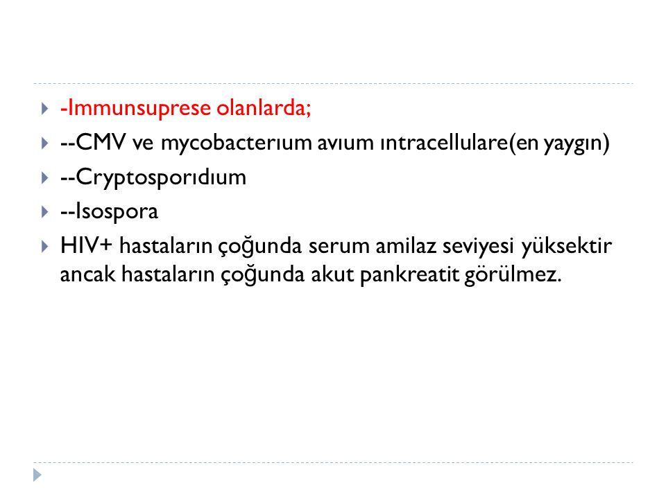 -Immunsuprese olanlarda;