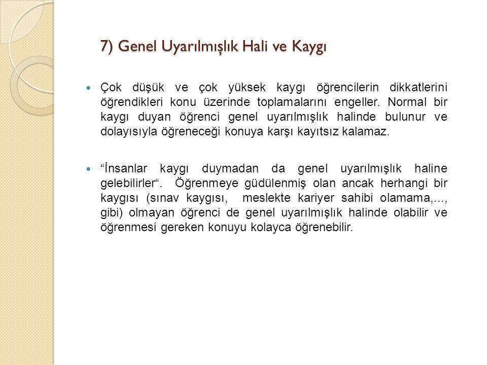 7) Genel Uyarılmışlık Hali ve Kaygı