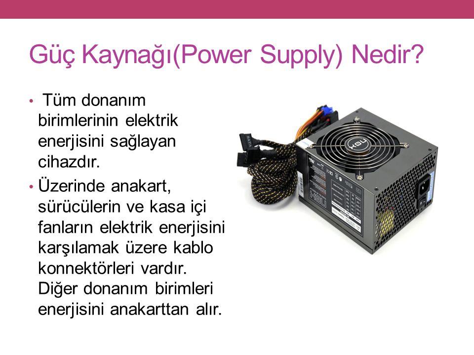 Güç Kaynağı(Power Supply) Nedir