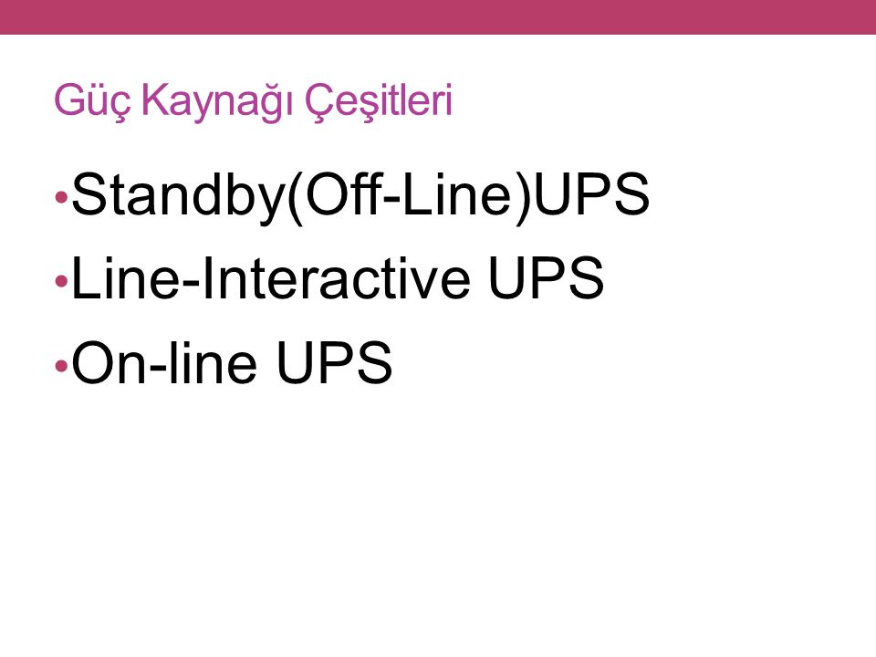 Standby(Off-Line)UPS Line-Interactive UPS On-line UPS