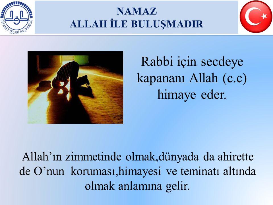 Rabbi için secdeye kapananı Allah (c.c) himaye eder.