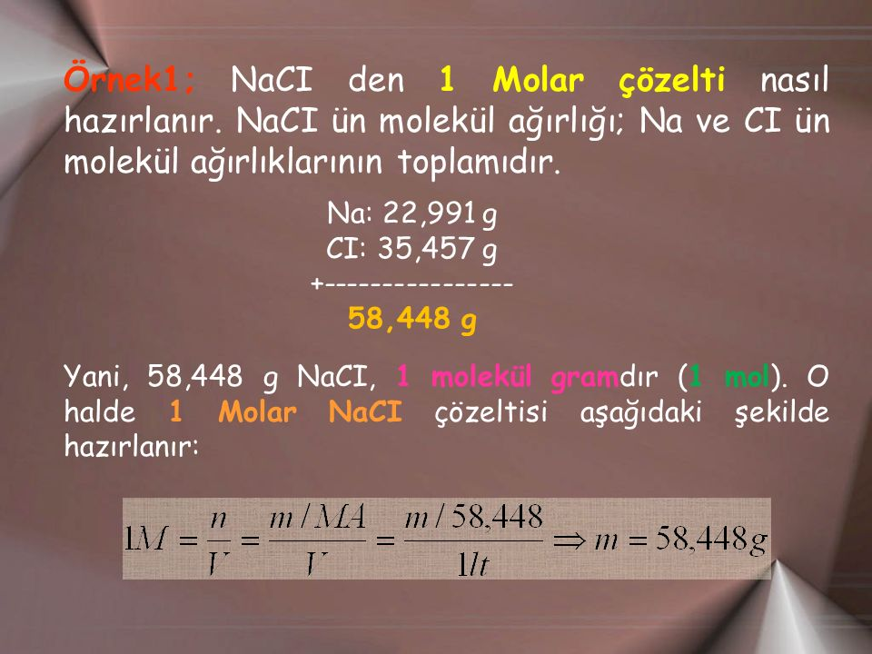 Örnek1; NaCI den 1 Molar çözelti nasıl hazırlanır