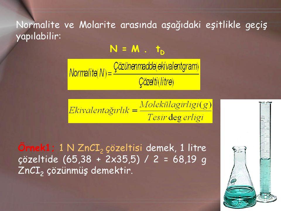 Normalite ve Molarite arasında aşağıdaki eşitlikle geçiş yapılabilir:
