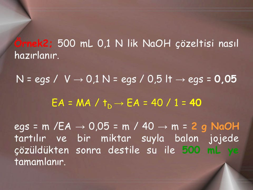 N = egs / V → 0,1 N = egs / 0,5 lt → egs = 0,05