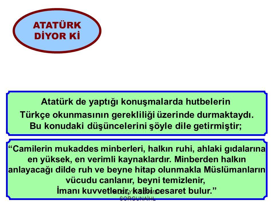 Atatürk de yaptığı konuşmalarda hutbelerin
