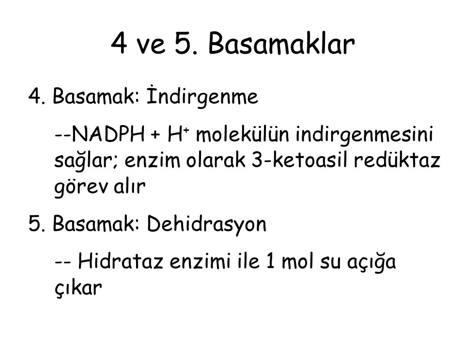 4 ve 5. Basamaklar 4. Basamak: İndirgenme