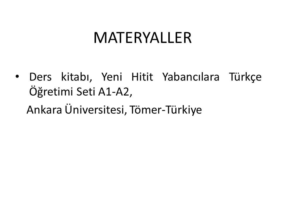 MATERYALLER Ders kitabı, Yeni Hitit Yabancılara Türkçe Öğretimi Seti A1-A2, Ankara Üniversitesi, Tömer-Türkiye.